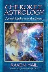 Cherokee Astrology: Animal Medicine in the Stars, Edition 2