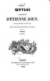 Oeuvres complètes d'Etienne Jouy: Avec des éclaircissements et des notes, Volume25