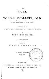 The Works of Tobias Smollett, M. D. With Memoirs of His Life: to which is Prefixed A View of the Commencement and Progress of Romance: Volume 4