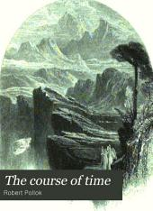 The course of time: a poem