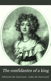 The Confidantes of a King: The Mistresses of Louis XV.