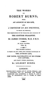 The Works of Robert Burns;: With an Account of His Life, and a Criticism of His Writings, : to which are Prefixed, Some Observations on the Character and Condition of the Scottish Peasantry