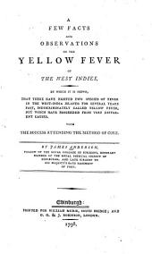 A Few Facts And Observations On The Yellow Fever Of The West Indies