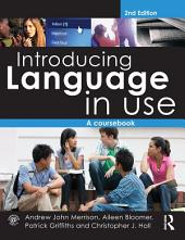Introducing Language in Use: A Course Book, Edition 2