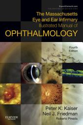 The Massachusetts Eye and Ear Infirmary Illustrated Manual of Ophthalmology E-Book: Edition 4