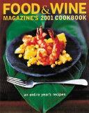 Food Wine Magazine S 2001 Cookbook Book PDF