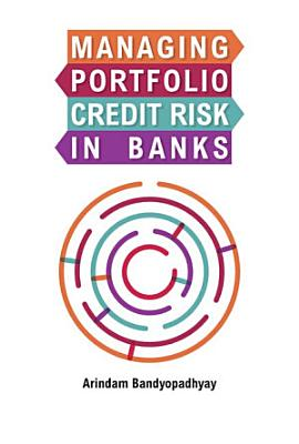 Managing Portfolio Credit Risk in Banks: An Indian Perspective