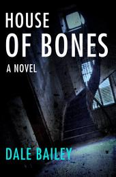 House of Bones: A Novel