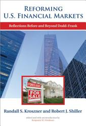 Reforming U.S. Financial Markets: Reflections Before and Beyond Dodd-Frank