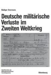 Deutsche militärische Verluste im Zweiten Weltkrieg: Ausgabe 3