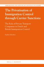 The Privatisation of Immigration Control through Carrier Sanctions PDF
