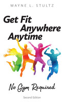 Get Fit Anywhere  Anytime  No Gym Required PDF