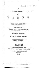 A Collection of Hymns, from the best authors ... Selected and arranged by G. Ewing and G. Payne ... Third edition