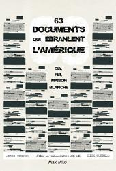 63 documents qui ébranlent l'Amérique: CIA, FBI, Maison Blanche - Essais - documents