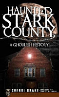 Haunted Stark County  A Ghoulish History PDF
