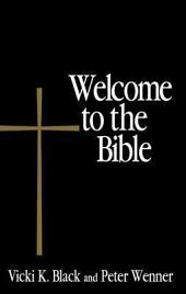 Welcome to the Bible