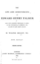 The Life and Achievements of Edward Henry Palmer: Late Lord Almoner's Professor of Arabic in the University of Cambridge and Fellow of Saint John's College