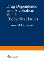 Drug Dependence and Alcoholism: Volume 1 Biomedical Issues