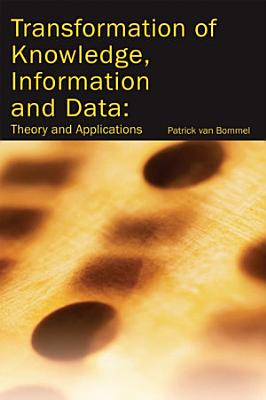 Transformation of Knowledge  Information and Data  Theory and Applications PDF