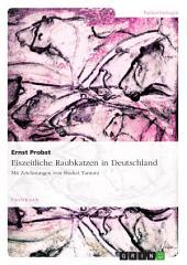 Eiszeitliche Raubkatzen in Deutschland: Mit Zeichnungen von Shuhei Tamura