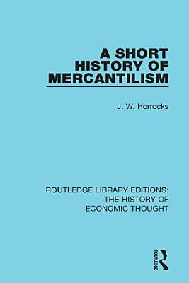 A Short History of Mercantilism PDF
