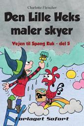 Vejen til Spang Kuk #5: Den Lille Heks maler skyer