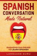 Spanish Conversation Made Natural