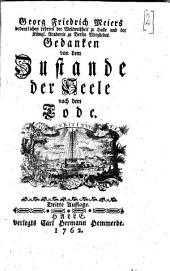 Georg Friedrich Meiers ordentlichen Lehrers der Weltweißheit zu Halle und der Königl. Academie zu Berlin Mitgliedes. Gedanken von dem Zustande der Seele nach dem Tode