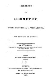 Elements of Geometry: With Practical Applications, for the Use of Schools