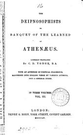The Deipnosophists, Or, Banquet of the Learned of Athenaeus: Volume 3
