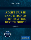Adult Nurse Practitioner Certification Review Guide