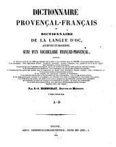 Dictionnaire Provençal-Français, ou Dictionnaire de la Langue d'Oc, ancienne et moderne, suivi d'un vocabulaire Français-Provençal: Volume1