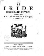 De iride dissertatio physica conscripta a P.C. Scherffer e Soc. Jesu a. 1761