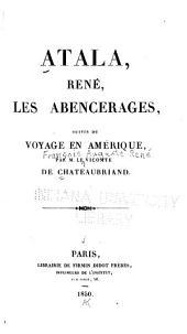 Atala ; René ; Les Abencérages: suivi du voyage en Amérique