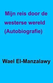 Mijn Reis Door De Westerse Wereld. - Autobiografie