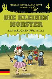 Die kleinen Monster #4: Ein Mädchen für Willi