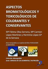 Aspectos bromatológicos de conservantes y colorantes: Toxicología alimentaria