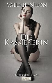 Die Kassiererin 1 - Erotischer Roman