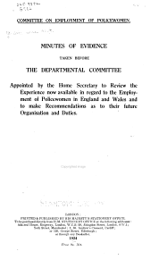 Minutes of Evidence Taken Before the Departmental Committee Appointed by the Home Secretary to Review the Experience Now Available in Regard to Employment of Policewomen in England and Wales and to Make Recommendations as to Their Future Organisation and Duties PDF