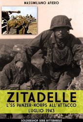 Zitadelle: L'SS Panzer-Korps all'attacco Luglio 1943