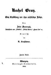 Rachel Gray: Eine Erzählung aus dem wirklichen Leben. Von Julia Kavanagh. Deutsch von A. Kretzschmar, Band 2