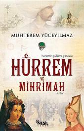 Hürrem ve Mihrimah Sultan: Haremin Gülü ve Goncası