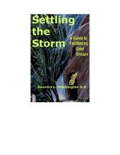 Settling the Storm: A Guide to Facilitating Grief Groups