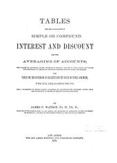 Tables for the Calculation of Simple Or Compound Interest and Discount and the Averaging of Accounts