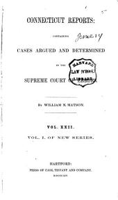 Connecticut Reports: Containing Cases Argued and Determined in the Supreme Court of Errors, Volume 22