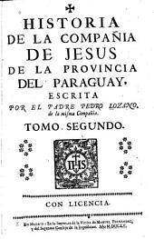 Historia de la Compañia de Jesus en la provincia del Paraguay, escrita por el padre Pedro Lozano: Volumen 2