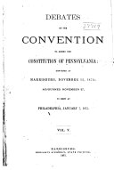 Debates of the Convention to Amend the Constitution of Pennsylvania