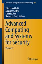 Advanced Computing and Systems for Security: Volume 1