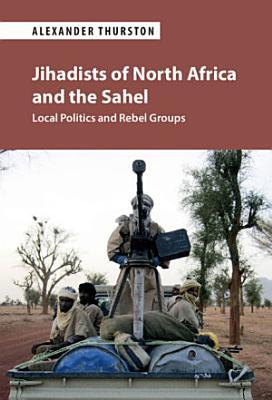 Jihadists of North Africa and the Sahel PDF
