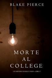 Morte al College (Un Mistero di Riley Paige—Libro 7)